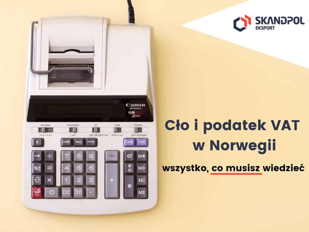 vat w norwegii - Cło i podatek VAT w Norwegii - wszystko, co musisz wiedzieć