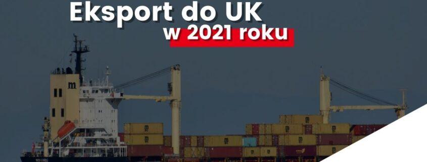 w 2021 roku 1 845x321 - Eksport do UK po Brexicie