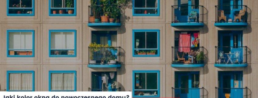 Jaki kolor okna do nowoczesnego domu?